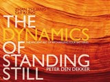 The dynamics of standing still | Peter den Dekker |