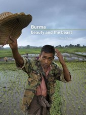Burma: beauty and the beast | Peter de Ruiter |