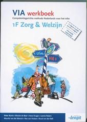 VIA werkboek 1F Zorg & Welzijn. NB: Vanaf april 2018 niet meer leverbaar.