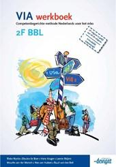 VIA 2F BBL werkboek. NB: Vanaf april 2018 niet meer leverbaar. Zie voor opvolger ISBN 9789463260534.