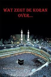 Wat zegt de Koran over...
