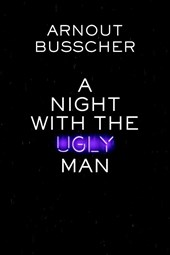 A night with the ugly man
