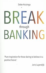 Break through banking | Siebe Huizinga |