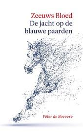Zeeuws Bloed: De jacht op de Blauwe Paarden