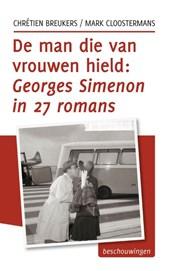 De man die van vrouwen hield: Georges Simenon in 27 romans