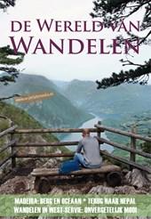 De wereld van Wandelen / 8 Madeira: Berg en Oceaan. terug naar Nepal. wandelen in West-Servië: onvergetelijk mooi