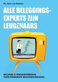 Alle beleggingsexperts zijn leugenaars | Drs. Boris van Hemmen |