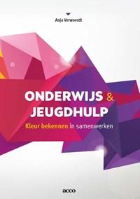 Onderwijs en Jeugdhulp   Anja Verwoerdt  