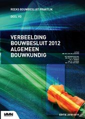 Verbeelding bouwbesluit 2012 algemeen bouwkundig editie 2018/2019