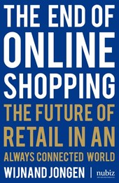 The End of Online Shopping | Wijnand Jongen |