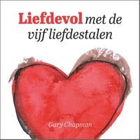 Liefdevol met de vijf liefdestalen   Gary Chapman  