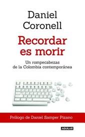 Recordar Es Morir / To Remember Is to Die