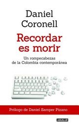 Recordar es morir/ To Remember is to Die | Daniel Coronell |