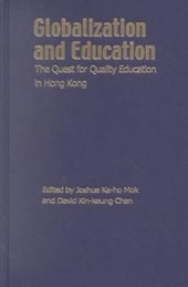 Globalization and Education - The Quest for Quality Education in Hong Kong | Joshua Ka-ho Mok |