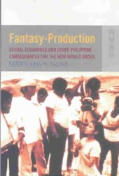 Fantasy Production - Sexual Economies and Other Philippine Consequences for the New World Order | Neferti Xina M. Tadiar |