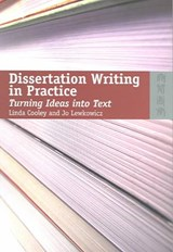Dissertation Writing in Practice - Turning Ideas into Text | Linda Cooley |