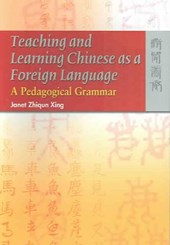 Teaching and Learning Chinese as a Foreign Language - A Pedagogical Grammar