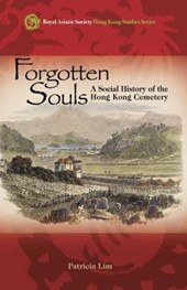 Forgotten Souls - A Social History of the Hong Kong Cemetery