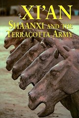 Xian, Shaanxi and The Terracotta Army | Paul Mooney |