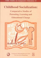 Childhood Socialization - Comparative Studies of Parenting, Learning, and Educational Change