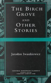 Birch Grove and Other Stories | Jaroszlaw Iwaszkiewicz |