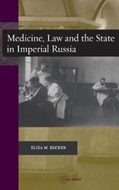 Medicine, Law, and the State in Imperial Russia