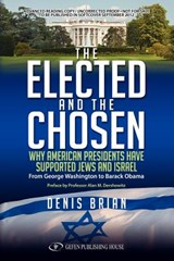 Elected & the Chosen | Denis Brian |