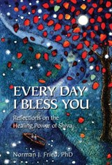 Every Day I Bless You | Norman J Fried |