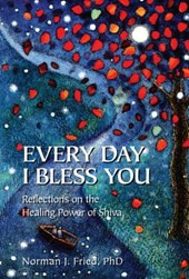 Every Day I Bless You | Fried, Norman J., Ph.D. |