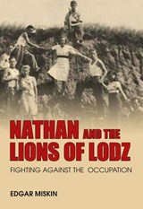 Nathan and the Lions of Lodz | Edgar Miskin |