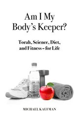 Am I My Body's Keeper? | Michael Kaufman |