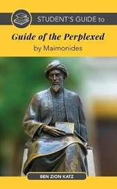 Student's Guide to the Guide of the Perplexed by Maimonides