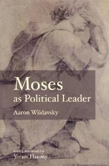 Moses As Political Leader | Aaron Wildavsky |