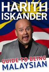 Guide to Being Malaysian | Harith Iskander |