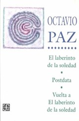 El laberinto de la soledad/ The Labyryth of Solitude | Octavio Paz |