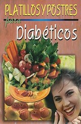 Platillos y Postres Para Diabeticos = Diabetic Recipes and Desserts | auteur onbekend |