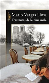 Travesuras de la nina mala / The Bad Girl | Mario Vargas Llosa |