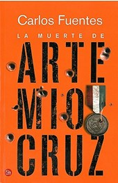 La muerte de Artemio Cruz / The Death of Artemio Cruz | Carlos Fuentes |