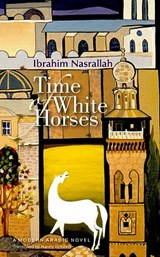 Time of White Horses | Ibrahim Nasrallah |