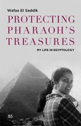 Protecting Pharaoh's Treasures | Wafaa El Saddik |