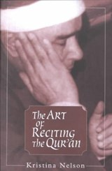 The Art of Reciting the Qur'an | Kristina Nelson |