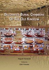 Decorated Burial Chambers of the Old Kingdom