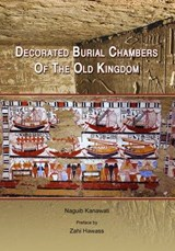 Decorated Burial Chambers of the Old Kingdom | Naguib Kanawati |