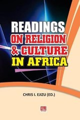 Readings on Religion and Culture in Africa | Chris I. Ejizu |