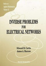 Inverse Problems for Electrical Networks | Edward B. Curtis |