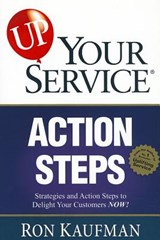 Up! Your Service Action Steps | Ron Kaufman |