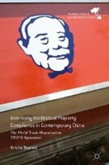 Assessing Intellectual Property Compliance in Contemporary China | Kristie Thomas |
