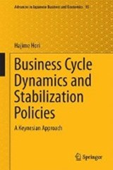 Business Cycle Dynamics and Stabilization Policies | Hajime Hori |