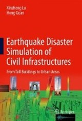 Earthquake Disaster Simulation of Civil Infrastructures | Xinzheng Lu |
