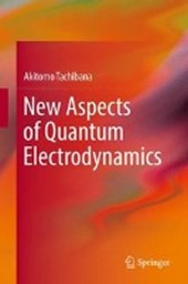 New Aspects of Quantum Electrodynamics | Akitomo Tachibana |